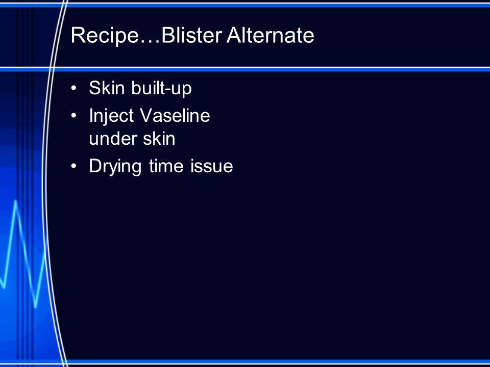 Recipe…Blister Alternate