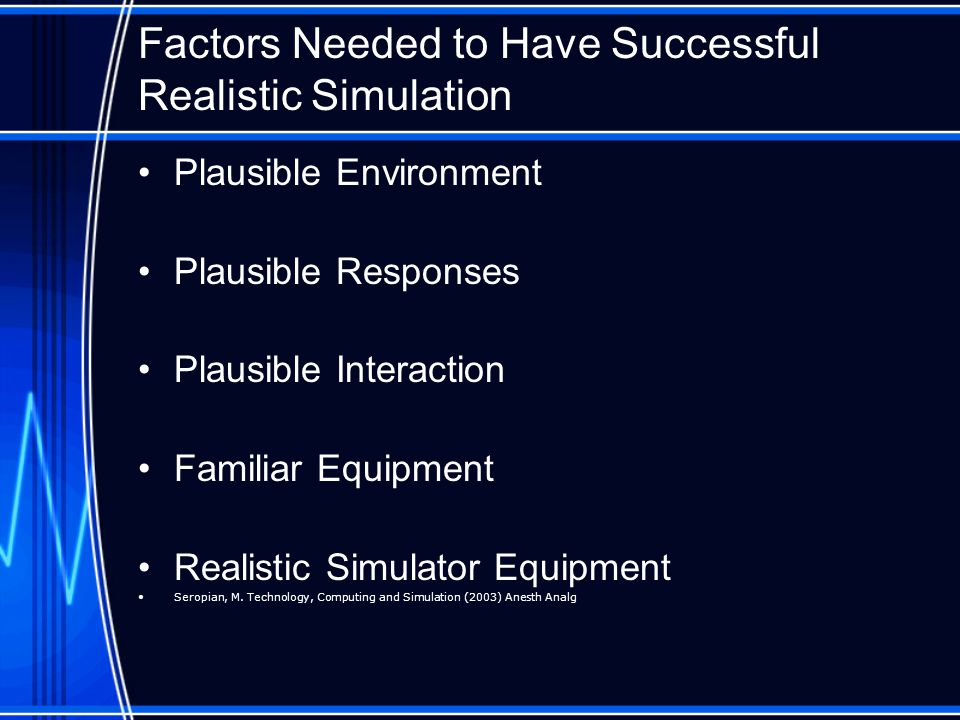Factors Needed to Have Successful Realistic Simulation