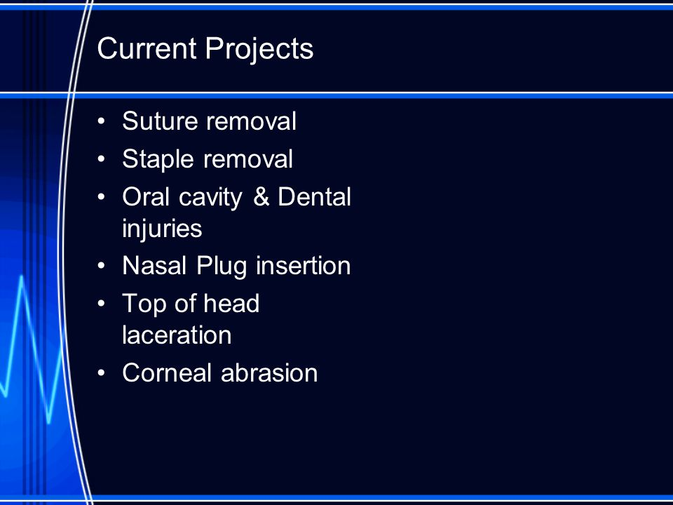 Current Projects Suture removal Staple removal