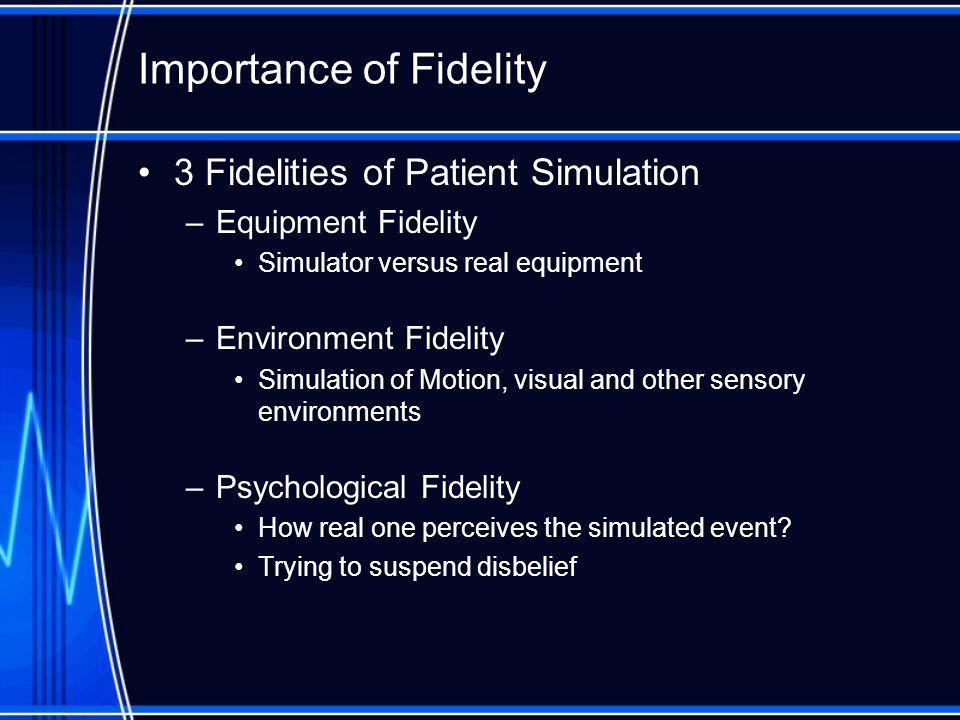 Importance of Fidelity