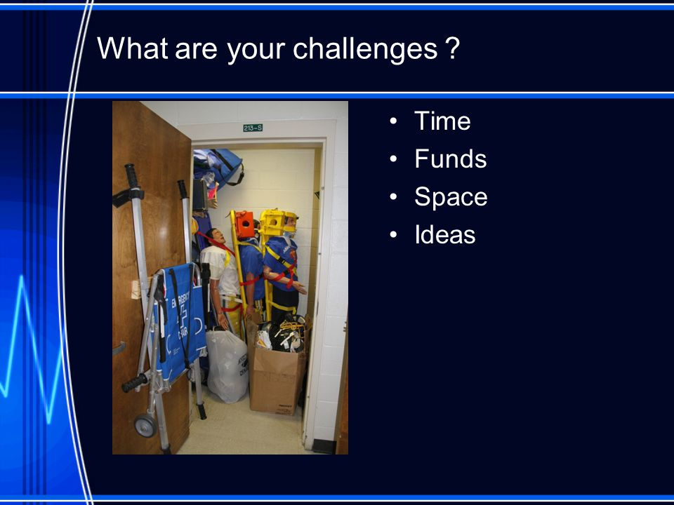 What are your challenges