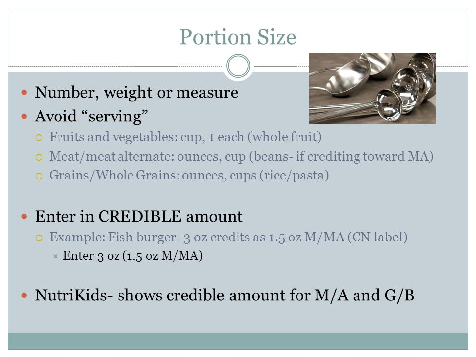 Portion Size Number, weight or measure Avoid serving