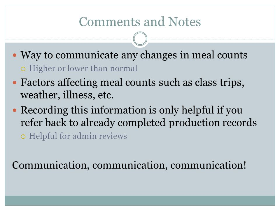 Comments and Notes Way to communicate any changes in meal counts