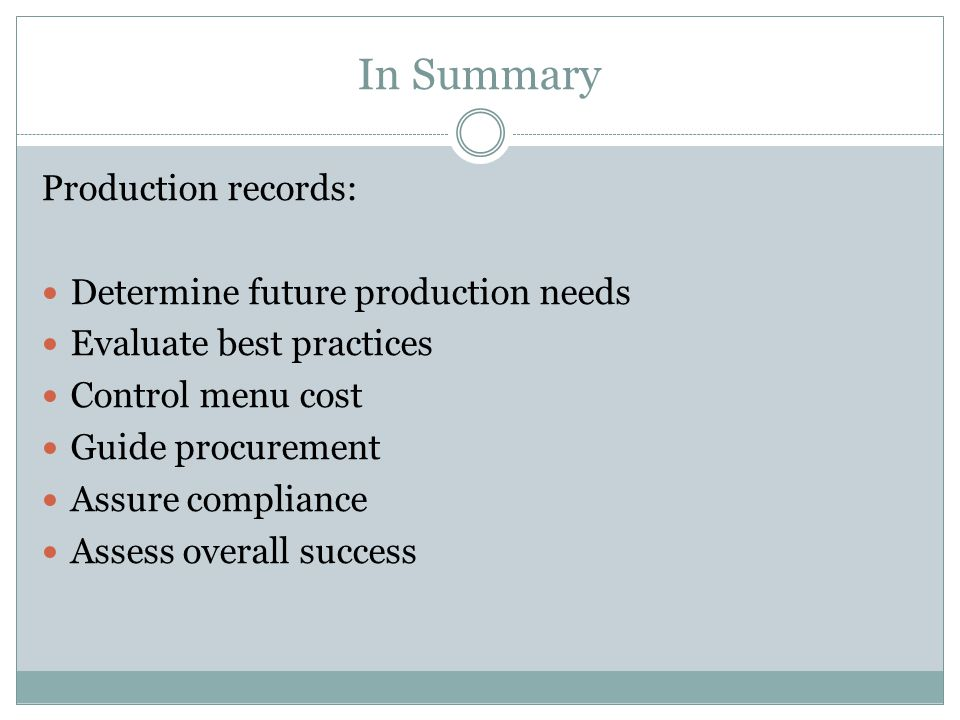 In Summary Production records: Determine future production needs