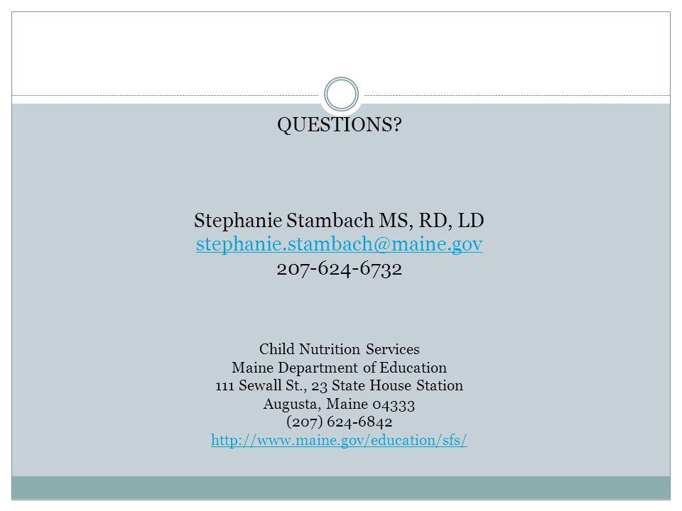 Stephanie Stambach MS, RD, LD stephanie.stambach@maine.gov