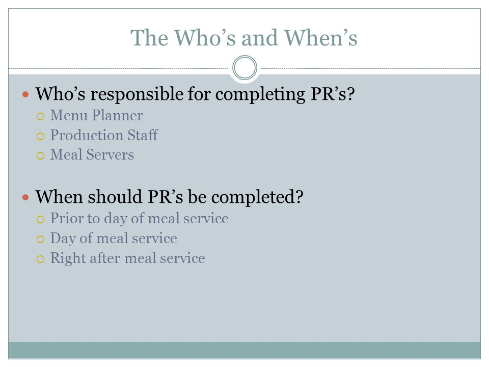 The Who's and When's Who's responsible for completing PR's