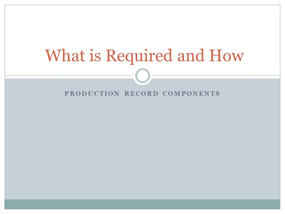What is Required and How