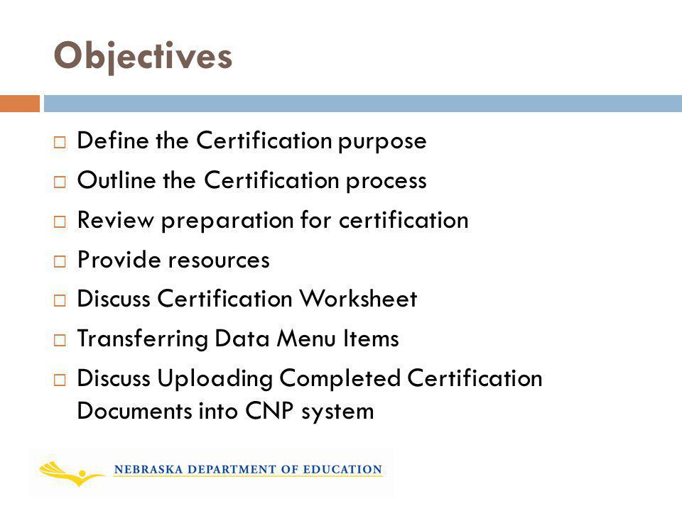 Objectives Define the Certification purpose
