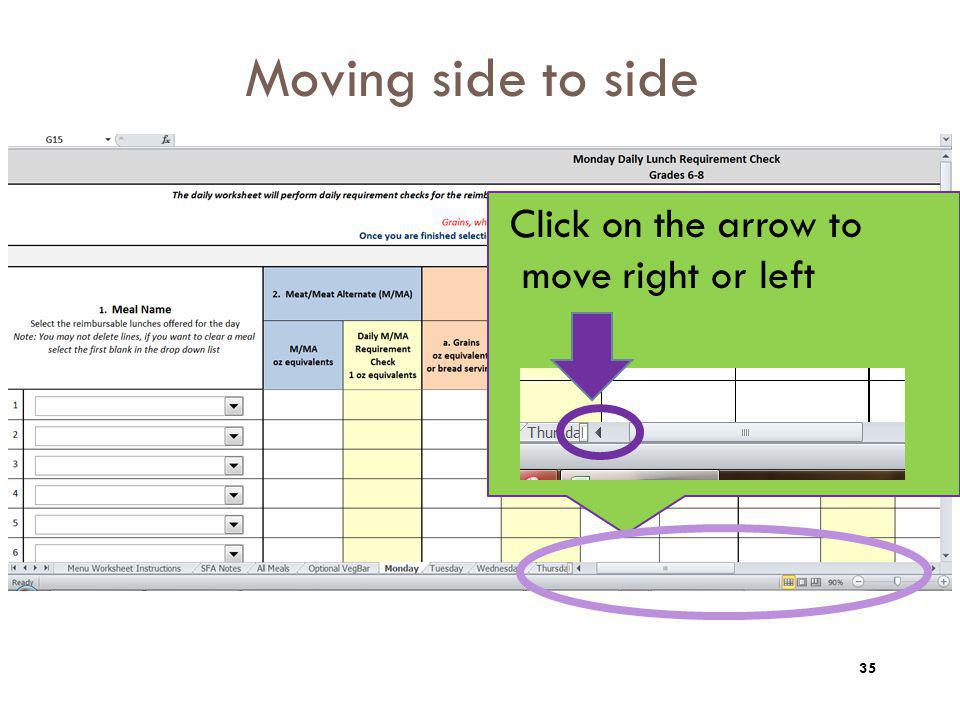 Moving side to side Click on the arrow to move right or left