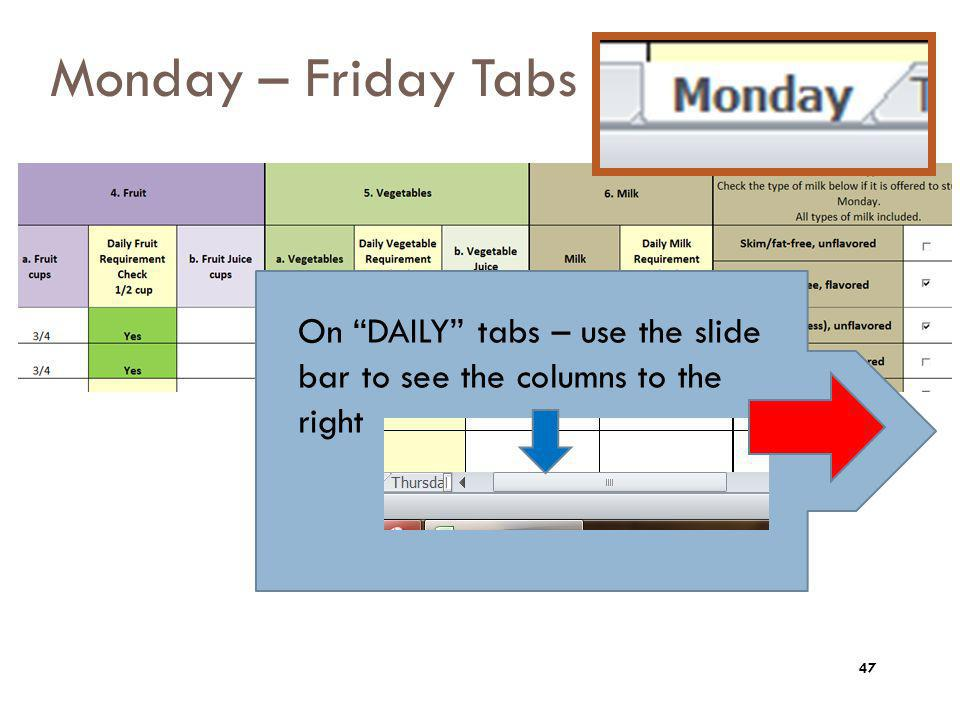 Monday – Friday Tabs On DAILY tabs – use the slide bar to see the columns to the right.