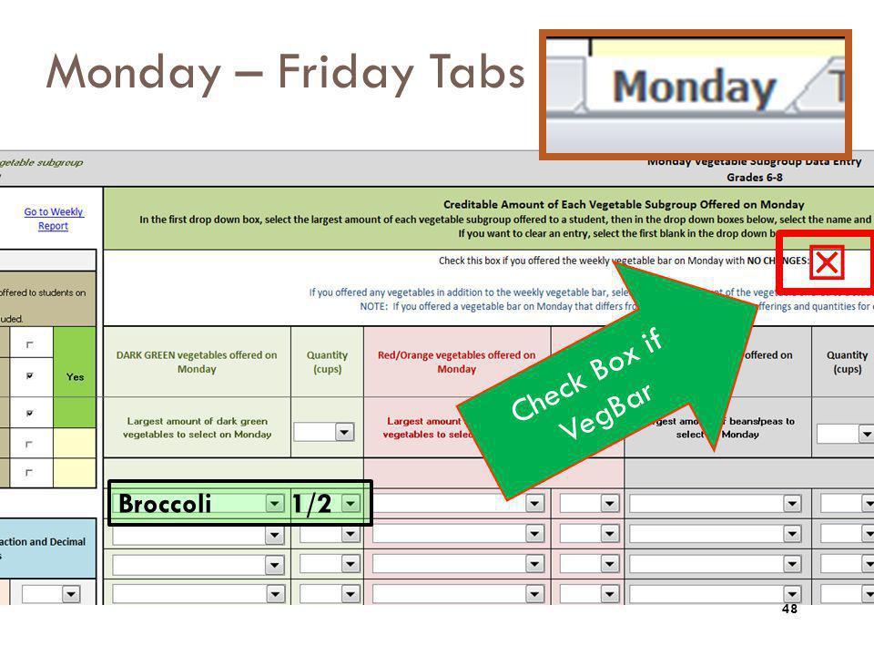 Monday – Friday Tabs  Check Box if VegBar Broccoli 1/2