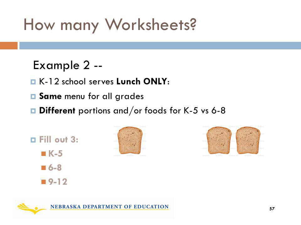 How many Worksheets Example 2 -- K-12 school serves Lunch ONLY: