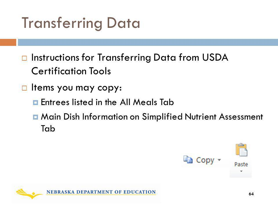 Transferring Data Instructions for Transferring Data from USDA Certification Tools. Items you may copy:
