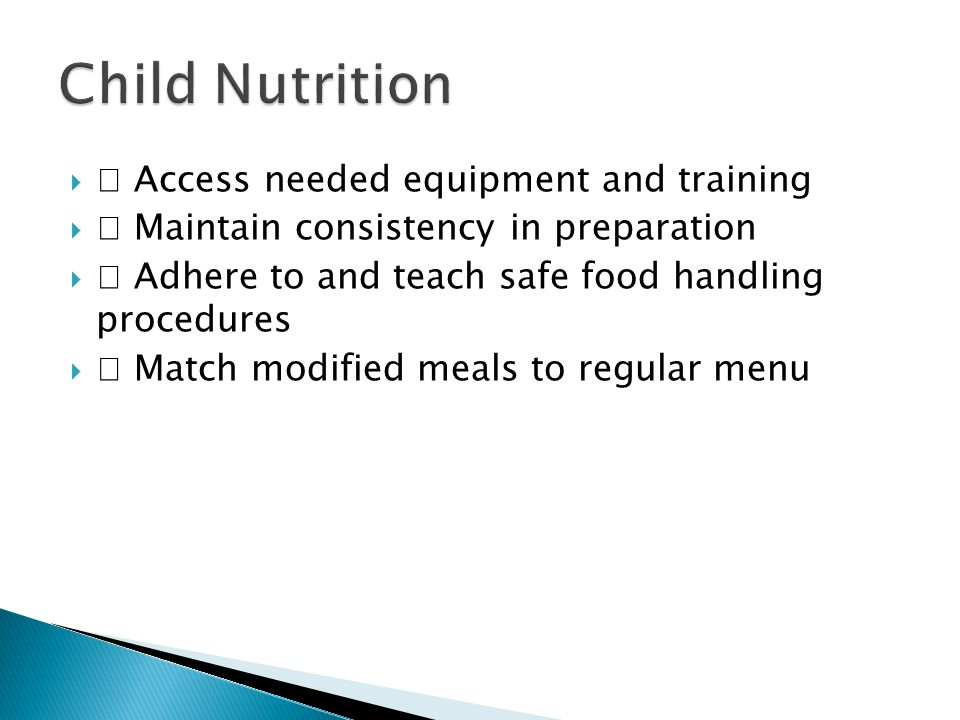 Child Nutrition † Access needed equipment and training