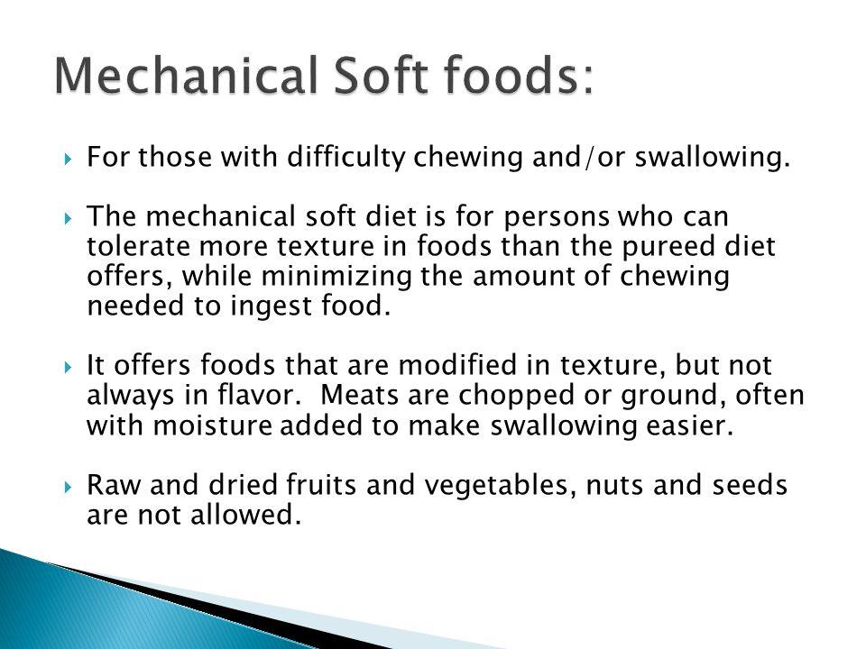 Mechanical Soft foods: