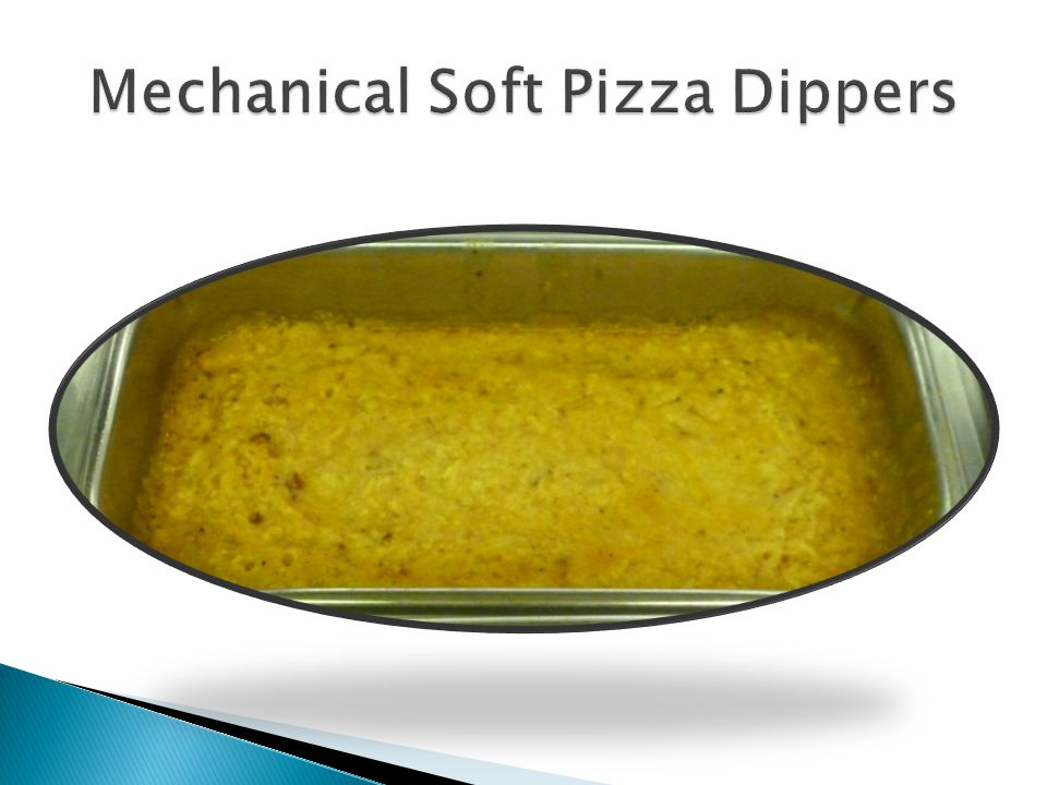 Mechanical Soft Pizza Dippers