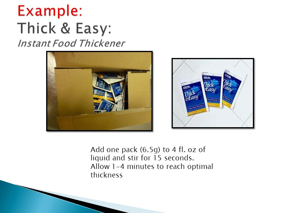 Example: Thick & Easy: Instant Food Thickener