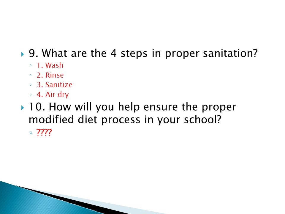 9. What are the 4 steps in proper sanitation