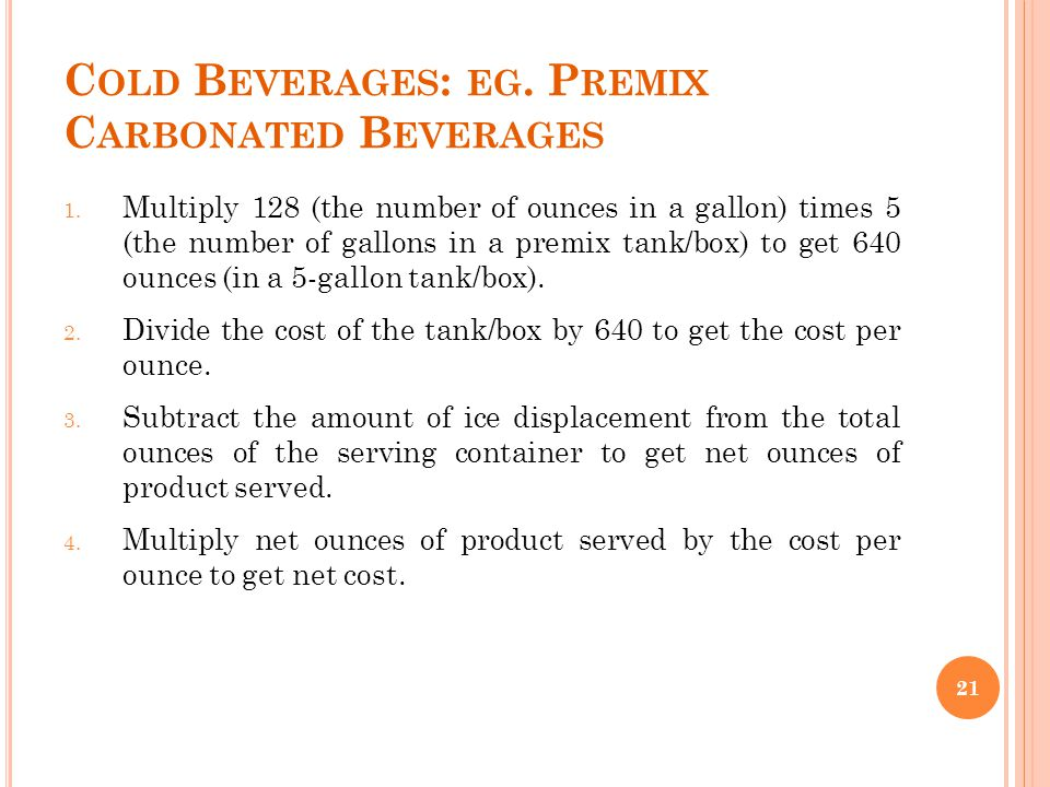 Cold Beverages: eg. Premix Carbonated Beverages