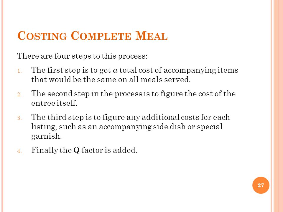Costing Complete Meal There are four steps to this process: