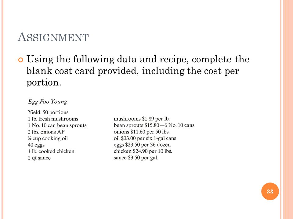 Assignment Using the following data and recipe, complete the blank cost card provided, including the cost per portion.