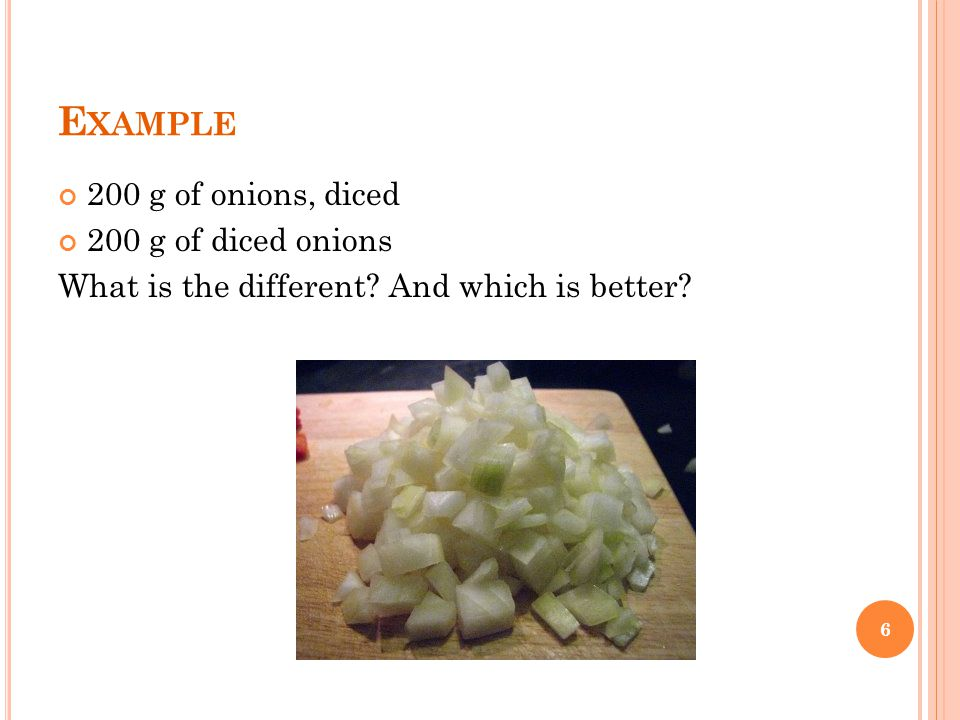 Example 200 g of onions, diced 200 g of diced onions