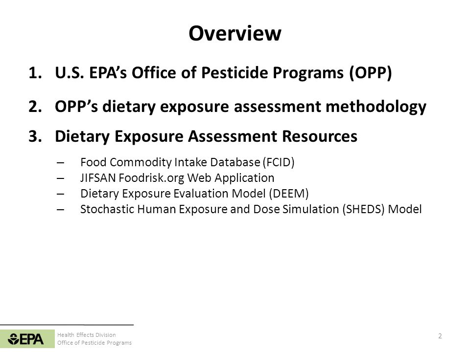 Overview U.S. EPA's Office of Pesticide Programs (OPP)