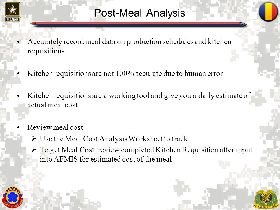 Post-Meal Analysis Accurately record meal data on production schedules and kitchen requisitions.