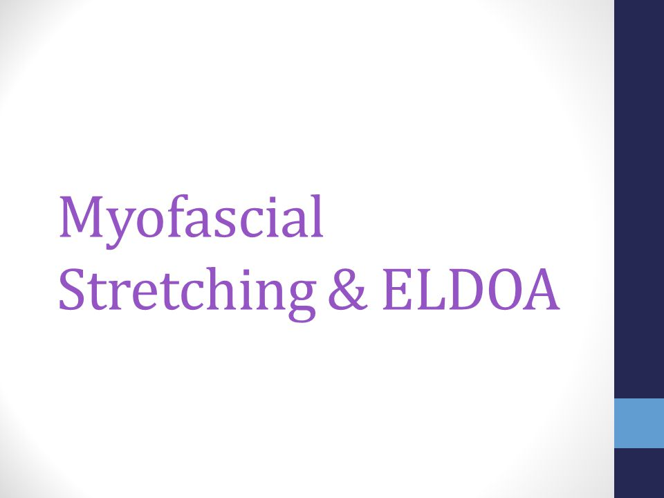 Myofascial Stretching & ELDOA