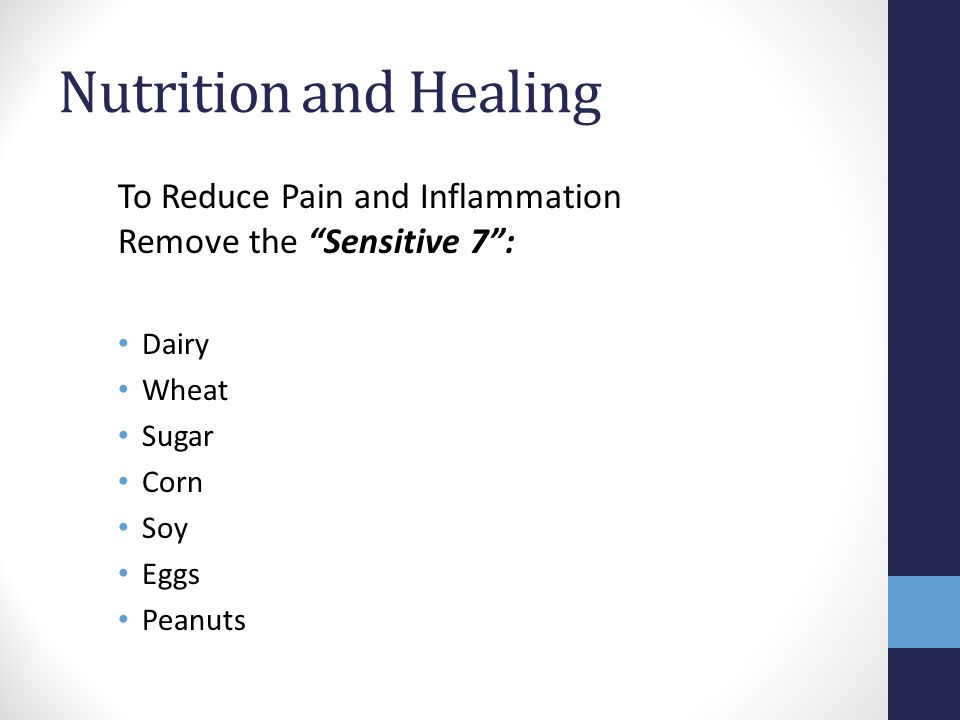 Nutrition and Healing To Reduce Pain and Inflammation Remove the Sensitive 7 : Dairy. Wheat. Sugar.