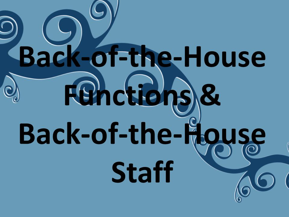 Back-of-the-House Functions & Back-of-the-House Staff