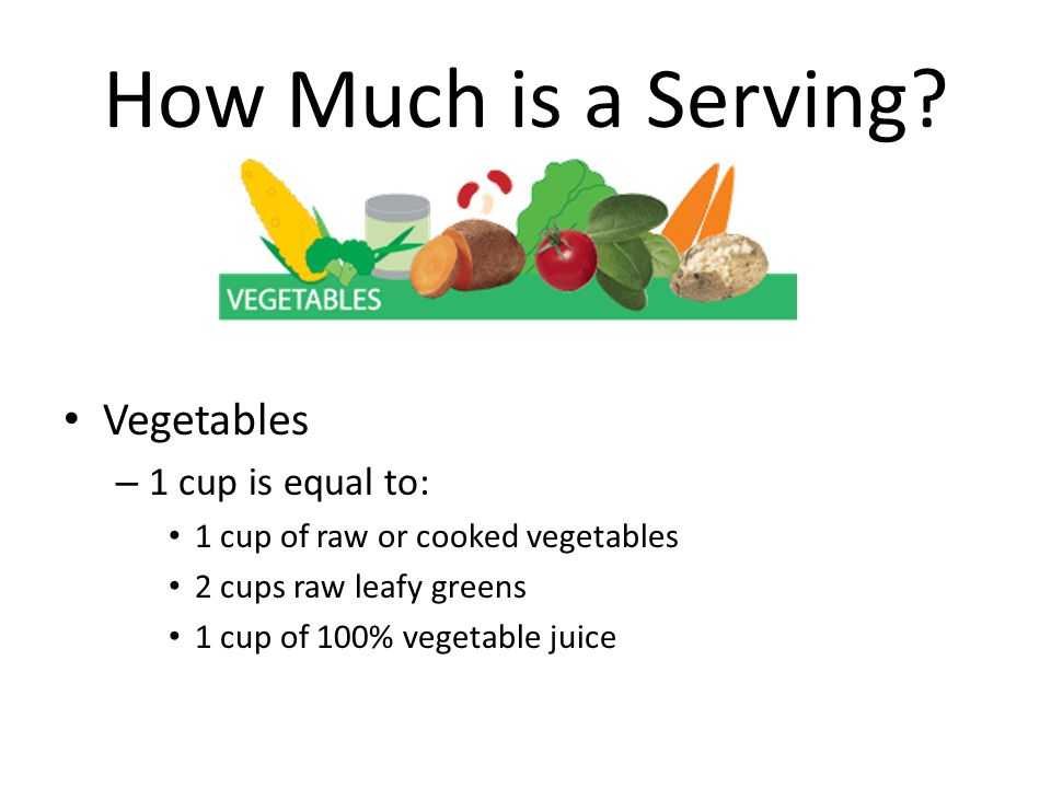 How Much is a Serving Vegetables 1 cup is equal to: