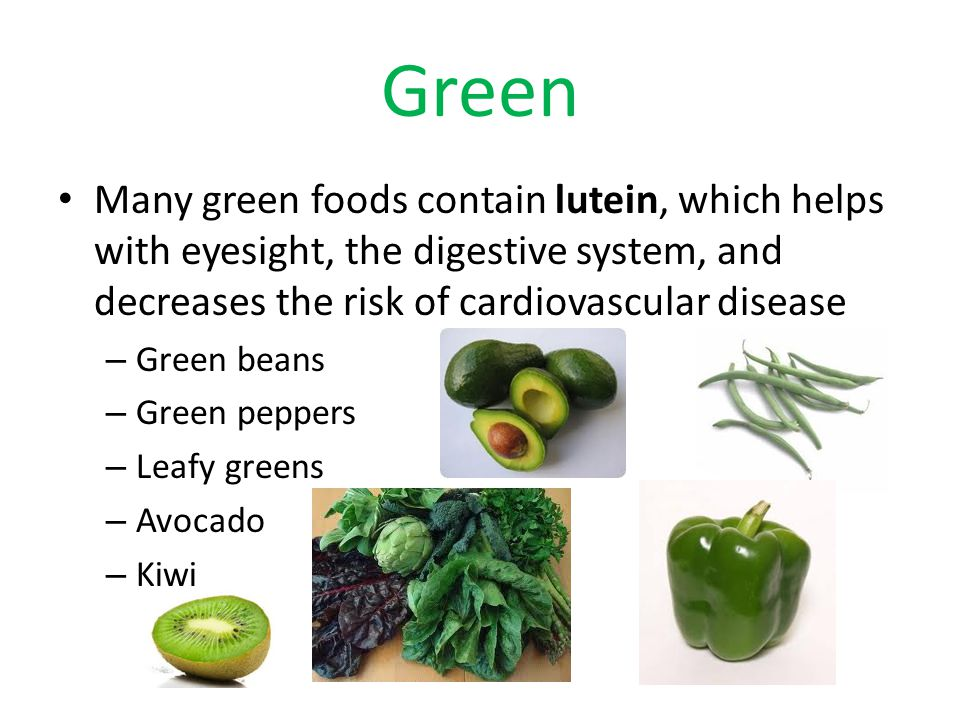 Green Many green foods contain lutein, which helps with eyesight, the digestive system, and decreases the risk of cardiovascular disease.