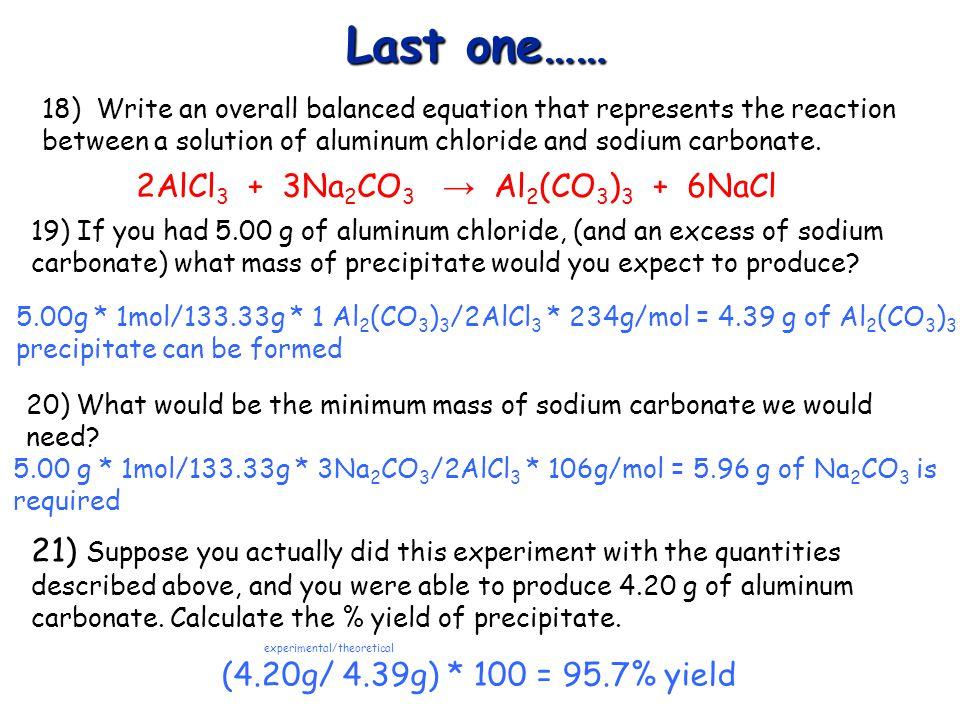 2AlCl3 + 3Na2CO3 → Al2(CO3)3 + 6NaCl