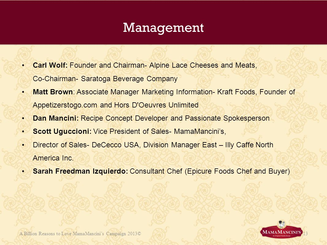 Management Carl Wolf: Founder and Chairman- Alpine Lace Cheeses and Meats, Co-Chairman- Saratoga Beverage Company