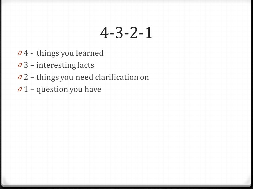 4-3-2-1 4 - things you learned 3 – interesting facts