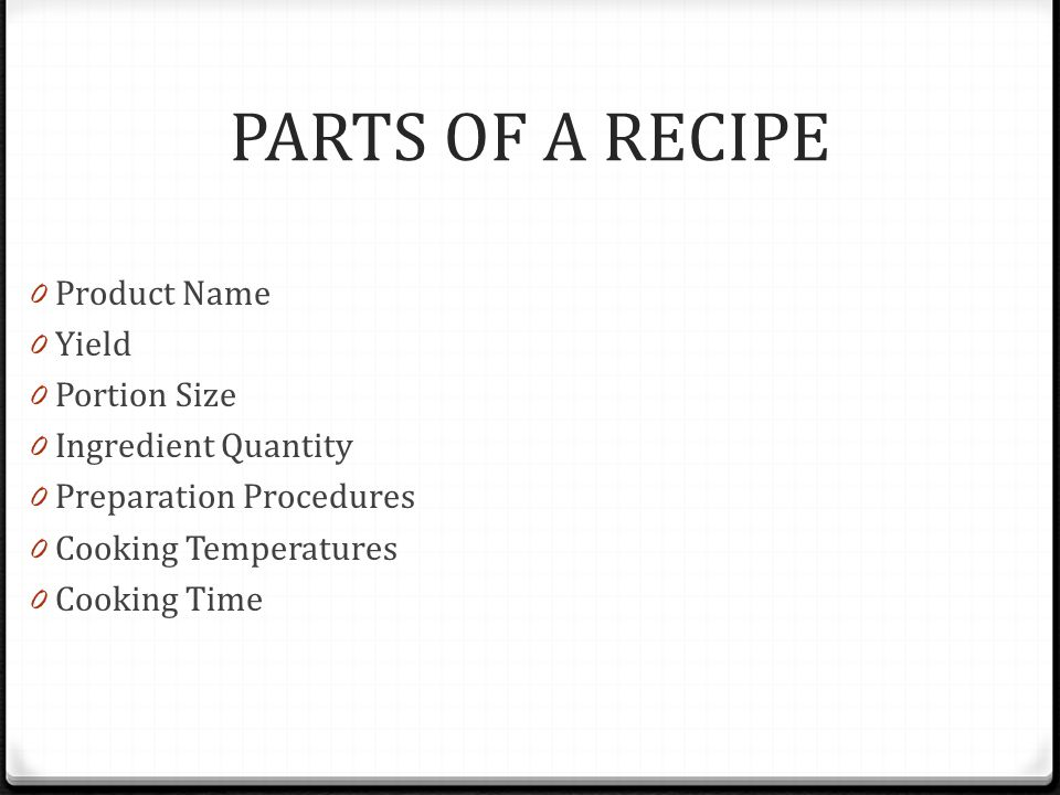 PARTS OF A RECIPE Product Name Yield Portion Size Ingredient Quantity