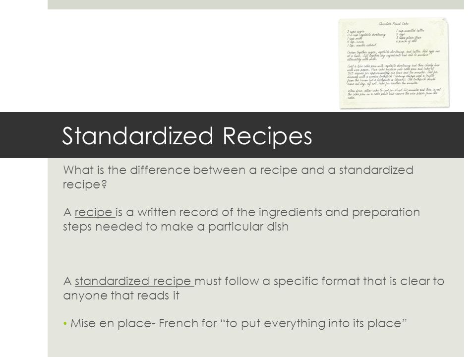 Standardized Recipes What is the difference between a recipe and a standardized recipe