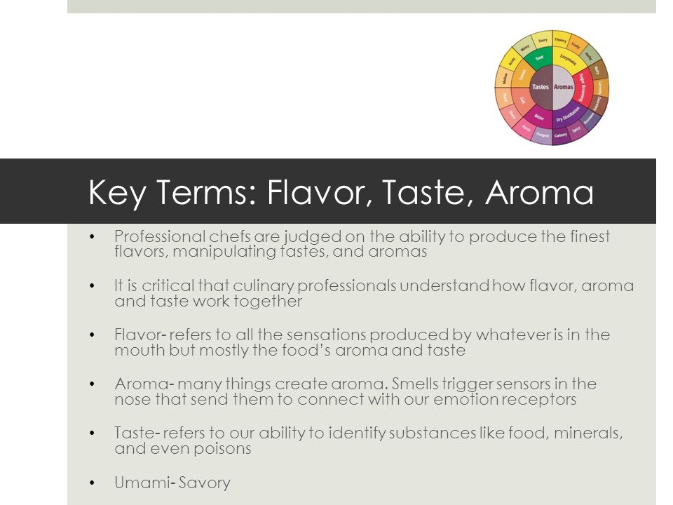 Key Terms: Flavor, Taste, Aroma