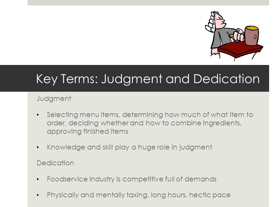 Key Terms: Judgment and Dedication