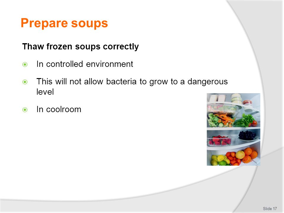 Prepare soups Thaw frozen soups correctly In controlled environment