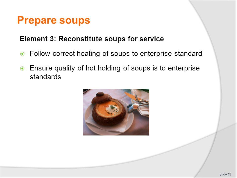 Prepare soups Element 3: Reconstitute soups for service