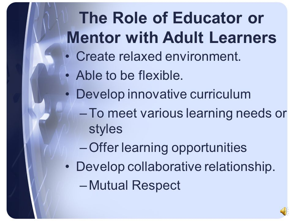 The Role of Educator or Mentor with Adult Learners
