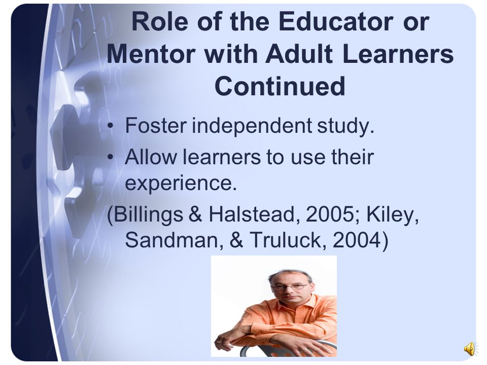 Role of the Educator or Mentor with Adult Learners Continued