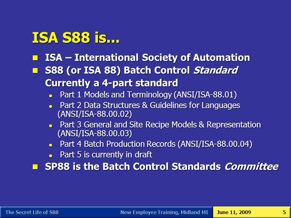 ISA S88 is... ISA – International Society of Automation