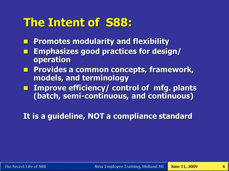 The Intent of S88: Promotes modularity and flexibility