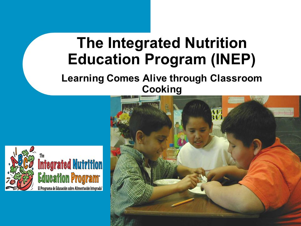 The Integrated Nutrition Education Program (INEP) Learning Comes Alive through Classroom Cooking