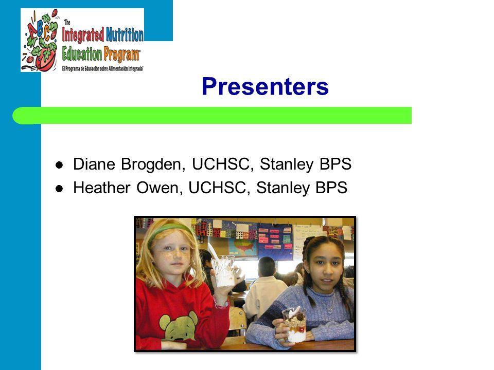 Presenters Diane Brogden, UCHSC, Stanley BPS