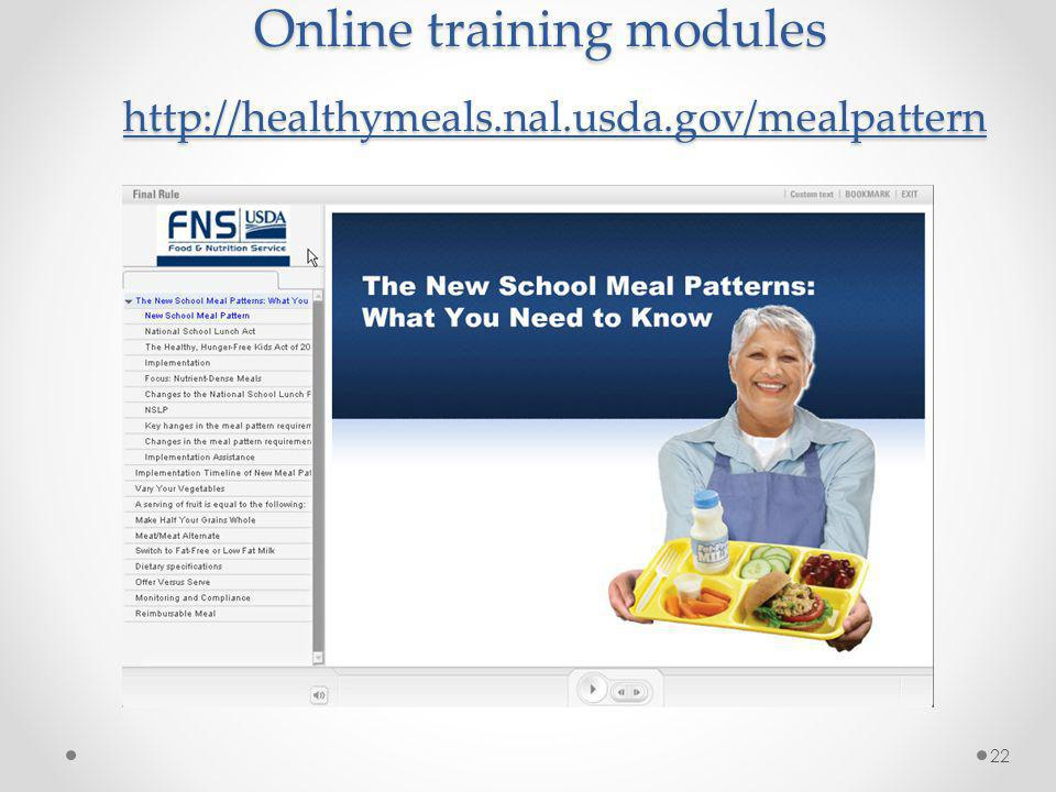 Online training modules http://healthymeals.nal.usda.gov/mealpattern
