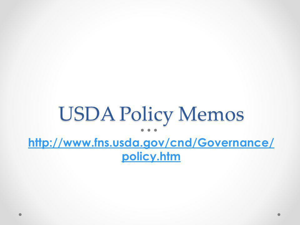 USDA Policy Memos http://www.fns.usda.gov/cnd/Governance/policy.htm